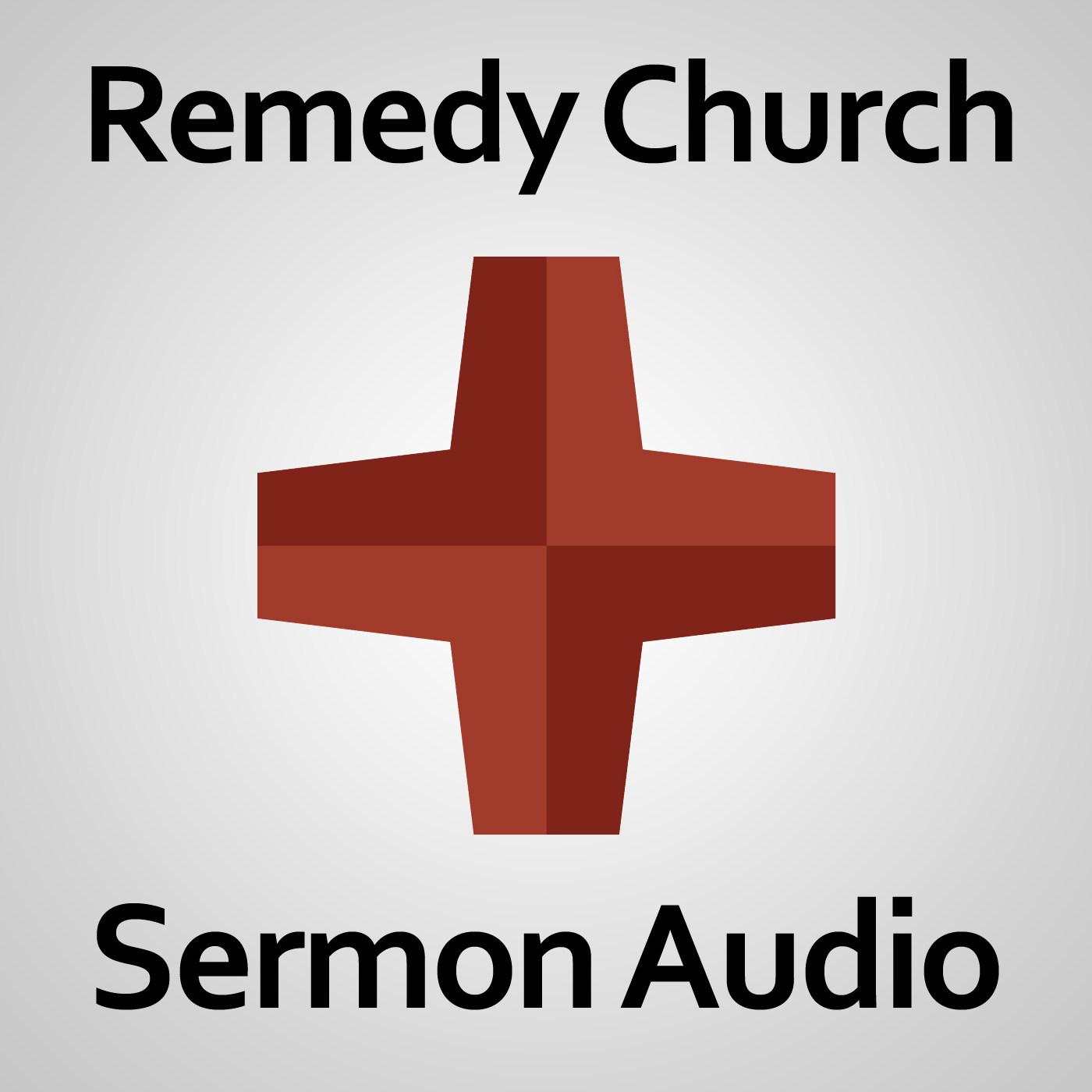 Remedy Church: Sermon Audio